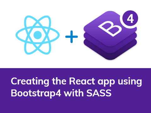 Creating react app with bootstrap 4 and sass | Custom Software